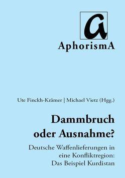 Dammbruch oder Ausnahme? von Finckh-Krämer,  Ute, Vietz,  Michael, Zimmer-Winkel,  Rainer