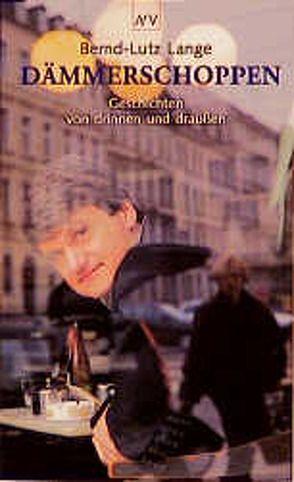 Dämmerschoppen von Lange,  Bernd-Lutz