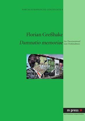 Damnatio memoriae von Greßhake,  Florian