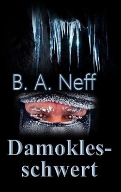 Damoklesschwert von Neff,  B. A.