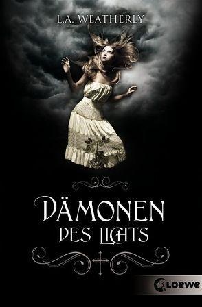 Dämonen des Lichts von Seelow,  Anja, Weatherly,  L.A.