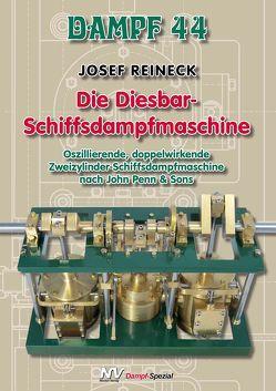 Dampf 44 – Die Diesbar-Schiffsdampfmaschine von Mannek,  Udo, Reineck,  Josef