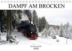 Dampf am Brocken – Die Harzquerbahn (Tischkalender 2018 DIN A5 quer) von Gerstner,  Wolfgang