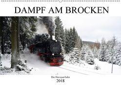 Dampf am Brocken – Die Harzquerbahn (Wandkalender 2018 DIN A2 quer) von Gerstner,  Wolfgang