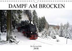 Dampf am Brocken – Die Harzquerbahn (Wandkalender 2018 DIN A4 quer) von Gerstner,  Wolfgang