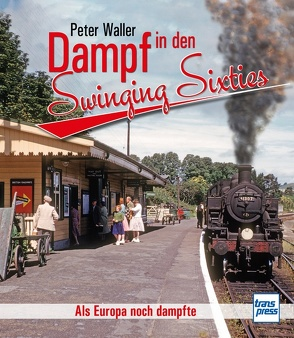 Dampf in den Swinging Sixties von Waller,  Peter