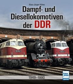 Dampf- und Diesellokomotiven der DDR von Kühne,  Klaus-Jürgen