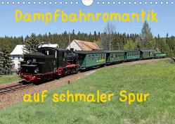 Dampfbahnromantik auf schmaler Spur (Wandkalender 2021 DIN A4 quer) von Bujara,  André