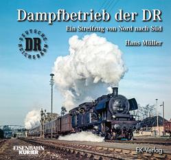Dampfbetrieb der DR von Mueller,  Hans