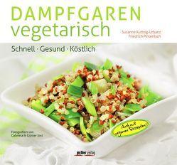 Dampfgaren vegetarisch von Jost,  Gabriela, Jost,  Günter, Kuttnig-Urbanz,  Susanne, Pinteritsch,  Friedrich