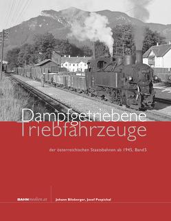 Dampfgetriebene Triebfahrzeuge der österreichischen Staatsbahnen ab 1945. Band 5 von Blieberger,  Johann, Pospichal,  Josef