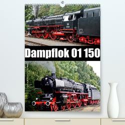 Dampflok 01 150 (Premium, hochwertiger DIN A2 Wandkalender 2021, Kunstdruck in Hochglanz) von Selig,  Bernd