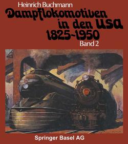 Dampflokomotiven in den USA 1825–1950 von BUCHMANN