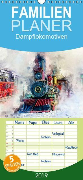 Dampflokomotiven – wunderschöne Dampfloks aus Deutschland und der Welt – Familienplaner hoch (Wandkalender 2019 , 21 cm x 45 cm, hoch) von Roder,  Peter