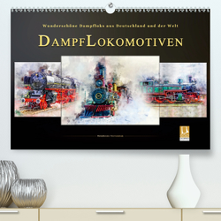 Dampflokomotiven – wunderschöne Dampfloks aus Deutschland und der Welt (Premium, hochwertiger DIN A2 Wandkalender 2020, Kunstdruck in Hochglanz) von Roder,  Peter