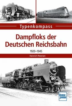 Dampfloks der Deutschen Reichsbahn von Petersen,  Heinrich