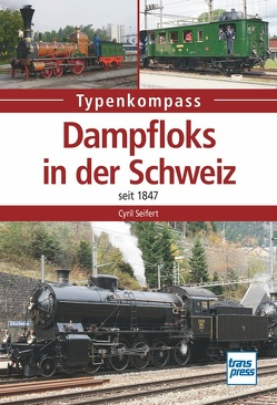 Dampfloks der Schweiz von Seifert,  Cyrill