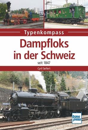 Dampfloks in der Schweiz von Seifert,  Cyrill