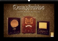 Dampfradios – Antike Radios mit Patina (Wandkalender 2018 DIN A3 quer) von Haselnusstafel,  k.A.