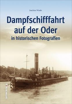 Dampfschifffahrt auf der Oder in historischen Fotografien von Winde,  Joachim