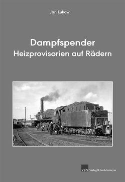 Dampfspender – Heizprovisorien auf Rädern von Lukow,  Jan