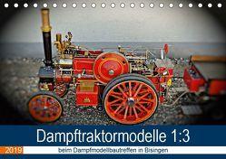Dampftraktormodelle 1:3 beim Dampfmodellbautreffen in Bisingen (Tischkalender 2019 DIN A5 quer) von Günther,  Geiger