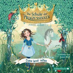 Dana lernt reiten (Die Schule der Prinzessinnen 2) von Allert,  Judith, Moll,  Anne