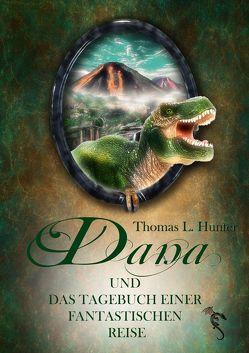 Dana und das Tagebuch einer fantastischen Reise von Hunter,  Thomas L.