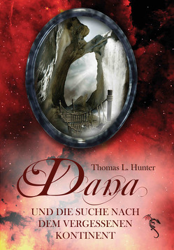 Dana und die Suche nach dem vergessenen Kontinent von ap Cwanderay,  Azrael, Baudach - Jäger,  Friederun, Hunter,  Thomas L.