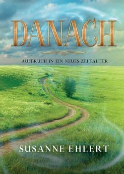 DANACH – Aufbruch in ein neues Zeitalter von Ehlert,  Susanne