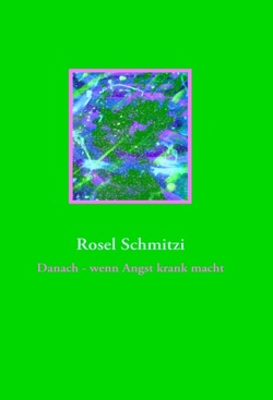 Danach – wenn Angst krank macht von Schmitzi,  Rosel