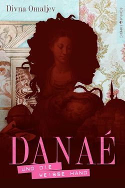 Danaé und die Weiße Hand von Omaljev,  Divna