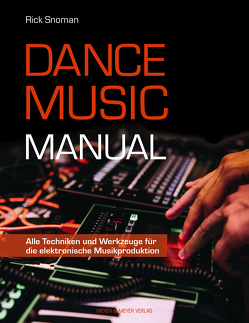 Dance Music Manual von Snoman,  Rick