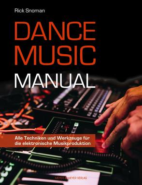 Dance Music Manual von Snoman,  Rick