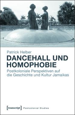 Dancehall und Homophobie von Helber,  Patrick