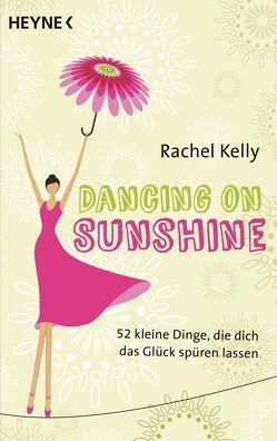 Dancing on Sunshine von Halbritter,  Iris, Kelly,  Rachel