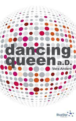 Dancing Queen a. D. von Anders,  Vera