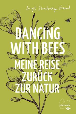 Dancing with Bees von Höfer,  Dirk, Howard,  Brigit Strawbridge