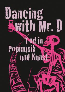 Dancing with Mr. D. Der Tod in Popmusik und Kunst von Rittershaus,  Luisa, Schiller,  Anna, Vögele,  Jörg, Waap,  Kelly Gisela