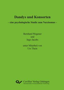 Dandys und Konsorten – eine psychologische Studie zum Narzissmus von Wegener,  Bernhard