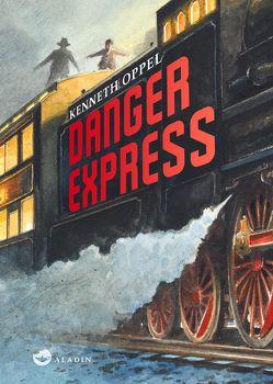 Danger Express von Hansen-Schmidt,  Anja, Oppel,  Kenneth