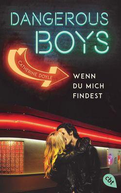 Dangerous Boys – Wenn du mich findest von Attwood,  Doris, Doyle,  Catherine