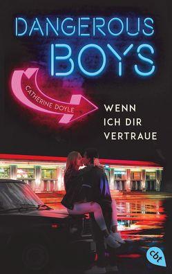 Dangerous Boys – Wenn ich dir vertraue von Attwood,  Doris, Doyle,  Catherine