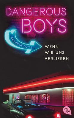 Dangerous Boys – Wenn wir uns verlieren von Attwood,  Doris, Doyle,  Catherine