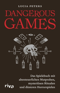 Dangerous Games von Peters,  Lucia