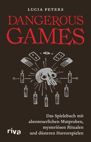 Dangerous Games von Peters,  Lucia