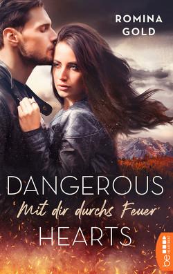 Dangerous Hearts – Mit dir durchs Feuer von Gold,  Romina