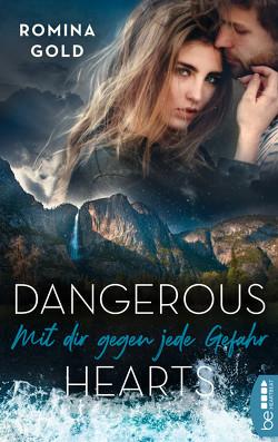 Dangerous Hearts – Mit dir gegen jede Gefahr von Gold,  Romina