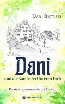 Dani und die Bande der Unteren Farb von Battisti,  Dani