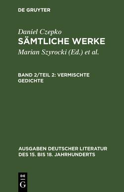 Sämtliche Werke / Vermischte Gedichte von Czepko,  Daniel, Mundt,  Lothar, Seelbach,  Ulrich